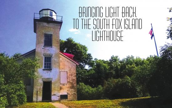 Bringing Light Back to the South Fox Island Lighthouse